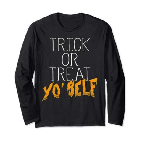 Trick or Treat Yo Self Long Sleeve T Shirt